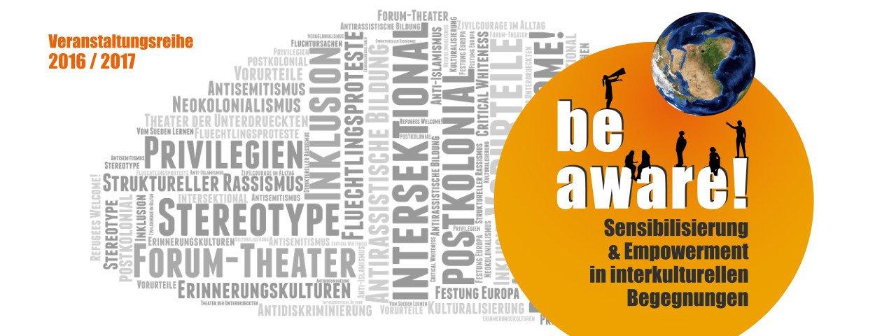Be aware - Veranstaltungsreihe Empowerment und Sensibilisierung in interkulturellen Begegnungen